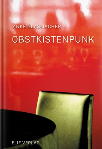 anke glasmacher: obstkistenpunk